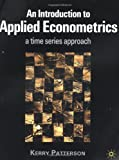 An Introduction To Applied Econometrics (0312235135) by Patterson, Kerry