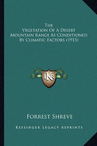 the-vegetation-of-a-desert-mountain-range-as-conditioned-by-climatic-factors-1915