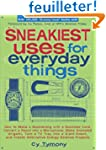 Sneakiest Uses for Everyday Things: H...