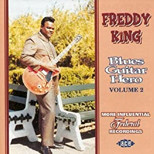 Blues Guitar Hero Volume 2: More Influential Federal Recordings Import edition by King, Freddy (2004) Audio CD