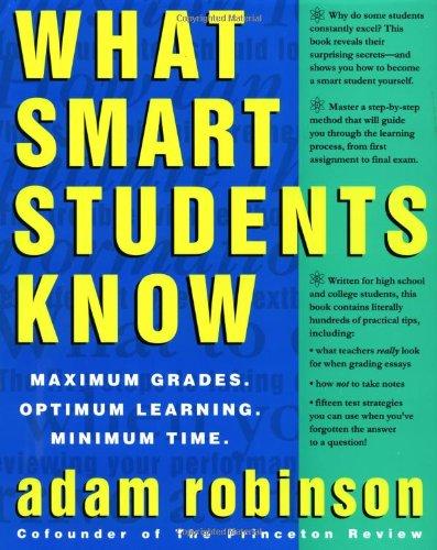 What Smart Students Know: Maximum Grades. Optimum Learning. Minimum Time