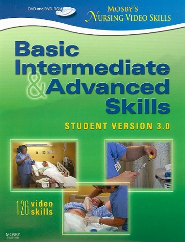 Mosby's Nursing Video Skills - Student Version DVD: Basic, Intermediate, and Advanced Skills, 3e
