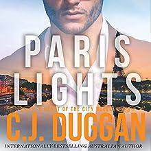 Paris Lights: A Heart of the City Romance Audiobook by C. J. Duggan Narrated by Edwina Wren