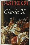 Charles X: La fin d\'un monde