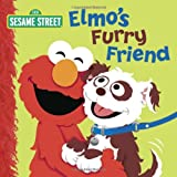 Elmos Furry Friend (Sesame Street) (Sesame Street Board Books)