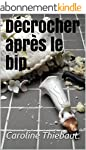 D�crocher apr�s le bip.
