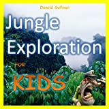 Books for Kids: Jungle Exploration with Captain Maverick, Adventure, habitats & Amazonian Animals! (Maverick Bedtime Story Books for Kids)