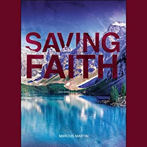 Saving Faith: When Faith Is an Action | [Marcus Martin]