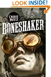 Boneshaker (The Clockwork Century)