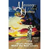 Marriage: A Taste of Heaven, Vol. II: God's People Make the Best Lovers ~ Patsy Rae Dawson