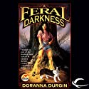 A Feral Darkness (       UNABRIDGED) by Doranna Durgin Narrated by Cris Dukehart