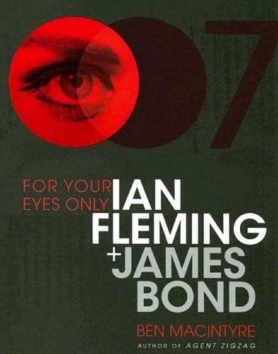 For Your Eyes Only: Ian Fleming and James Bond