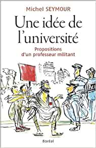 Une idée de l'université: Michel Seymour: 9782764622483: Amazon.com