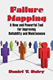 img - for Failure Mapping A New and Powerful Tool for Improving Reliability and Maintenance book / textbook / text book