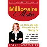 The Millionaire Maker: Act, Think, and Make Money the Way the Wealthy Doby Loral Langemeier