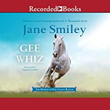 Gee Whiz (       UNABRIDGED) by Jane Smiley Narrated by Angela Goethals