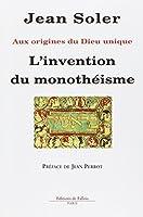 L'invention du monothéisme