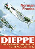 Image of DIEPPE: THE GREATEST AIR BATTLE