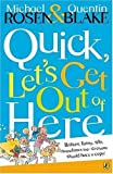 Michael Rosen Quick, Let's Get Out of Here (Puffin Books)