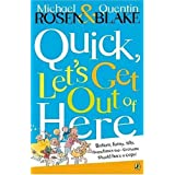 Quick, Let's Get Out of Here (Puffin Books)by Michael Rosen