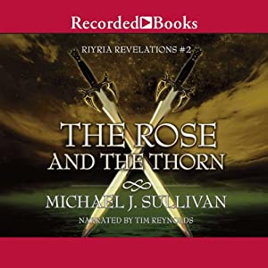 The Rose and the Thorn: The Riyria Chronicles, Book 2 by Michael J. Sullivan