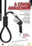 echange, troc A Crude Awakening: the Oil Crash [Import anglais]