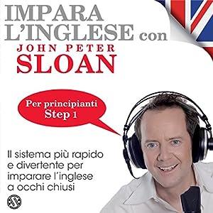 Impara l'inglese con John Peter Sloan - Step 1 Audiobook