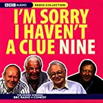 I'm Sorry I Haven't a Clue, Volume 9 | Humphrey Lyttelton,Tim Brooke-Taylor,Barry Cryer,Graeme Garden