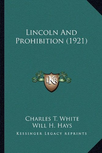 Lincoln and Prohibition (1921)