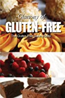 The Gluten-Free Baking Bible (Gluttony of Gluten-Free) by CreateSpace Independent Publishing Platform
