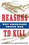 Reasons to Kill: Why Americans Choose War