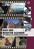 Dias und Negative Scannen (mitp Fotografie): Mit Vuescan zu sch�nen Digitalfotos (mitp Edition ProfiFoto)