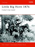 Little Big Horn 1876: Custer's Last Stand