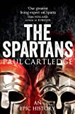 The Spartans: An Epic History (144723720X) by Cartledge, Paul
