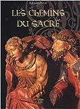echange, troc Raymond Oursel - Les Chemins du Sacré : Coffret en 2 volumes : L'art sacré en Savoie ; Pèlerinage architectural