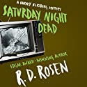 Saturday Night Dead: The Harvey Blissberg Mystery Series, Book 3 (       UNABRIDGED) by Richard Dean Rosen Narrated by Paul Boehmer