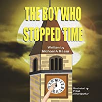 The Boy Who stopped Time: A Children's Classic