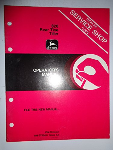 John Deere 820 Hold up Tine Walk-Behind Tiller Operators Owners Manual OMTY20617