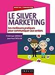 Le Silver Marketing - Les meilleures...