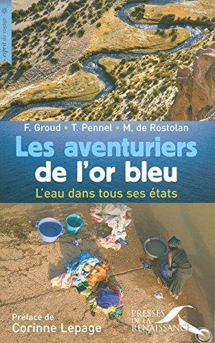 Les aventuriers de l'or bleu : L'eau dans tous ses états