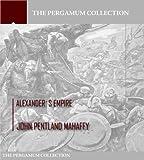 Alexander's Empire (English Edition)