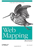Web Mapping Illustrated: Using Open Source GIS Toolkits