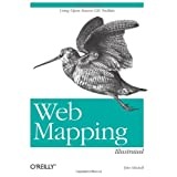Web Mapping Illustrated: Using Open Source GIS Toolkits ~ Tyler Mitchell