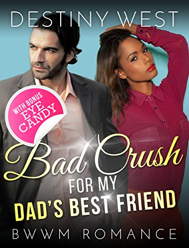 bad-crush-for-my-dads-best-friend-african-american-contemporary-alpha-male-interracial-romance-bwwm-