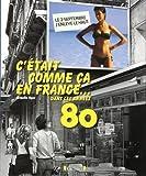 echange, troc Armelle OGER - C'était comme ça en France... dans les années 1980