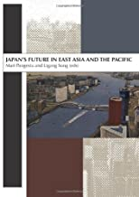 Japan's future in East Asia and the Pacific : in honour of Professor Peter Drysdale