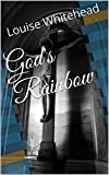 Gods Rainbow (Under Christs Umbrella Book 1)