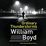 Ordinary Thunderstorms: A Novel | William Boyd