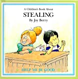 A childrens book about stealing (Help me be good)