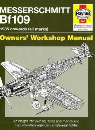 Messerschmitt Bf109 Owners' Workshop Manual: 1935 Onwards (all marks) (Haynes Owners Workshop Manual)